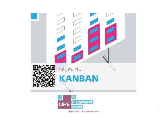 Le jeu du Kanban® - CIPE, Tous Droits Réservés1