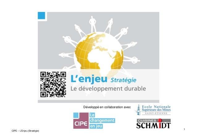 1CIPE – L'Enjeu (Stratégie)Développé en collaboration avec :
