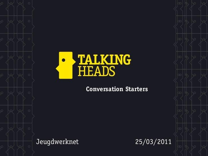 Conversation StartersJeugdwerknet                   25/03/2011