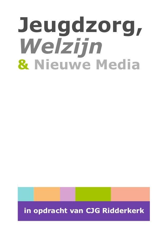 Jeugdzorg,Welzijn& Nieuwe Mediain opdracht van CJG Ridderkerk