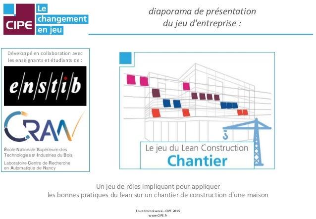 Tout droit réservé - CIPE 2015 www.CIPE.fr diaporama de présentation du jeu d'entreprise : Un jeu de rôles impliquant pour...
