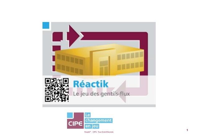 Reactik® - CIPE, Tous Droits Réservés1