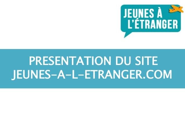PRESENTATION DU SITE JEUNES-A-L-ETRANGER.COM