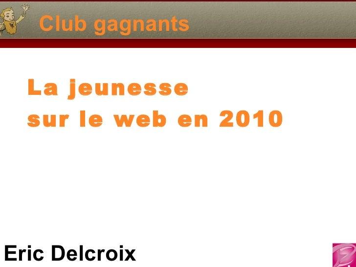 Club gagnants La jeunesse sur le web en 2010