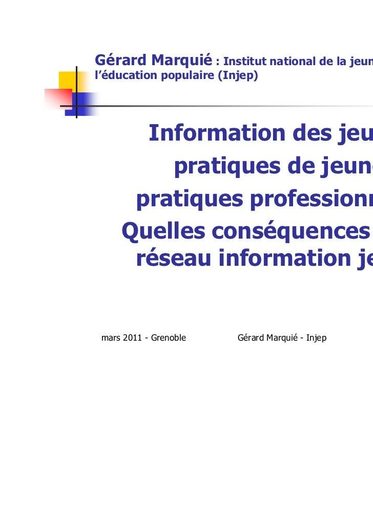 Gérard Marquié : Institut national de la jeunesse et del'éducation populaire (Injep)       Information des jeunes :       ...