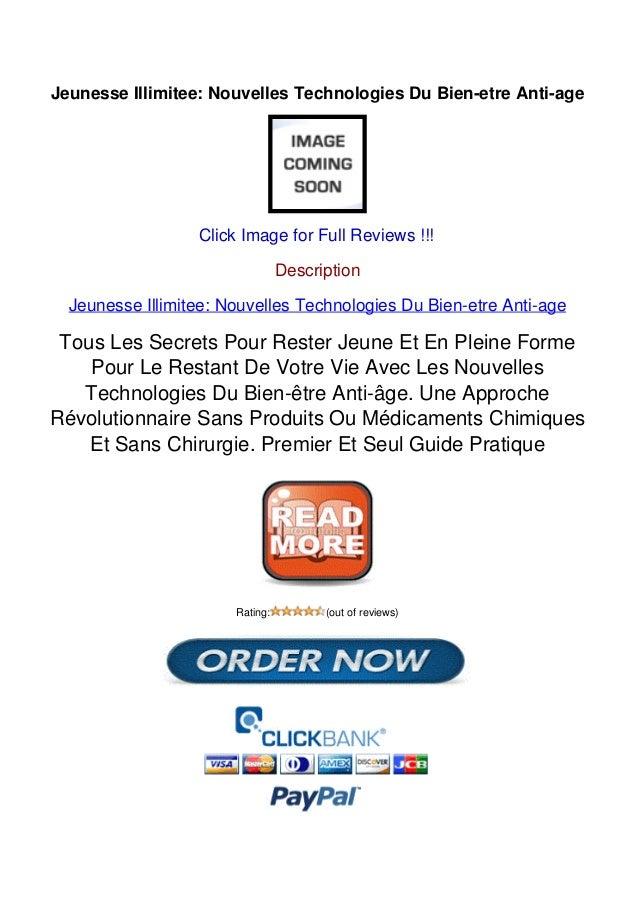 Jeunesse Illimitee: Nouvelles Technologies Du Bien-etre Anti-ageClick Image for Full Reviews !!!DescriptionJeunesse Illimi...