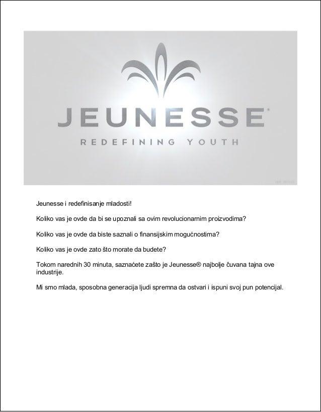 Jeunesse i redefinisanje mladosti! Koliko vas je ovde da bi se upoznali sa ovim revolucionarnim proizvodima? Koliko vas je...