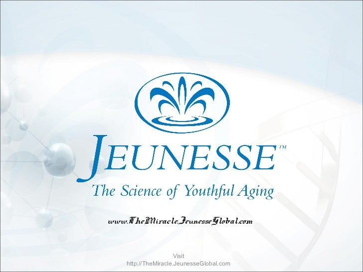 www.TheMiracle.JeunesseGlobal.com                      Visit    http://TheMiracle.JeunesseGlobal.com