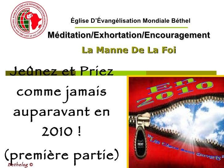 Jeûnez et Priez comme jamais auparavant en 2010 ! (première partie) Méditation/Exhortation/Encouragement La Manne De La Fo...