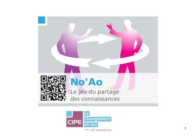 No'Ao® - CIPE, Tous Droits Réservés1