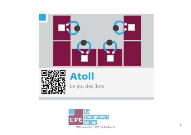 ATOLL, le jeu des Ilots® - CIPE, Tous Droits Réservés1