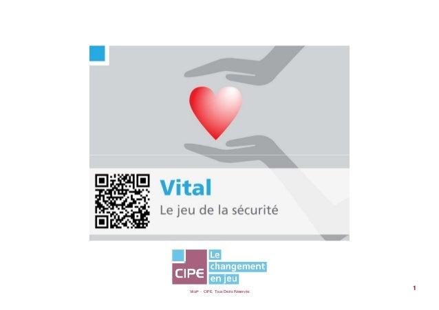 Vital® - CIPE, Tous Droits Réservés1