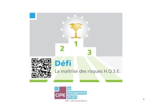 DÉFI® - CIPE, Tous Droits Réservés1