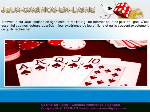 Bienvenue sur Jeux-casinos-en-ligne.com, le meilleur guide Internet pour les jeux en ligne. C'estessentiel que nos lecteur...