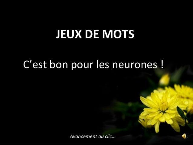 JEUX DE MOTS Avancement au clic… C'est bon pour les neurones !