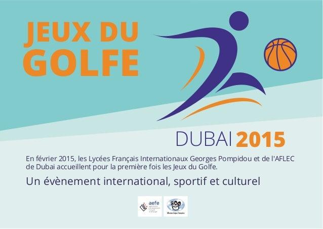 DUBAI 2015  JEUX DU  GOLFE  En février 2015, les Lycées Français Internationaux Georges Pompidou et de l'AFLEC  de Dubai a...