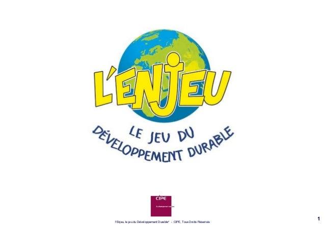 lEnjeu, le jeu du Développement Durable® - CIPE, Tous Droits Réservés                                                     ...