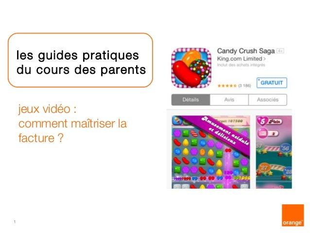 1  les guides pratiques  du cours des parents  jeux vidéo :  comment maîtriser la  facture ?