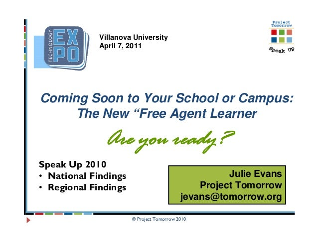 """© Project Tomorrow 2010 Coming Soon to Your School or Campus: The New """"Free Agent Learner Are you ready?Are you ready?Are ..."""