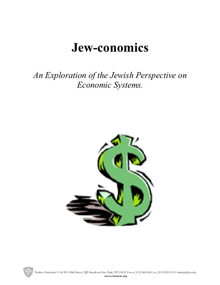Page 1                              Jew-conomicsAn Exploration of the Jewish Perspective on            Economic Systems.Ye...