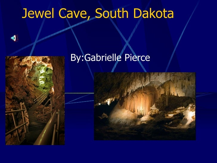 Jewel Cave, South Dakota By:Gabrielle Pierce