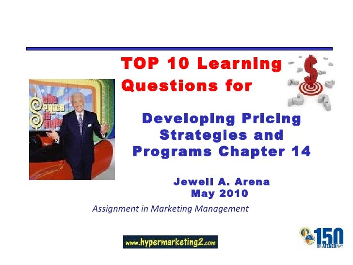 TOP 10 Learning Questions for Assignment in Marketing Management Developing Pricing Strategies and Programs Chapter 14 Jew...