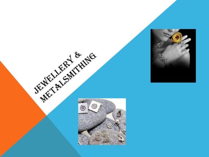 Jewellery & Metalsmithing<br />