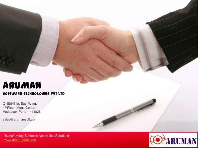 ARUMANSoftware Technologies Pvt LtdC- 509/510, East Wing,4th Floor, Mega Center,Hadapsar, Pune – 411028sales@arumansoft.co...