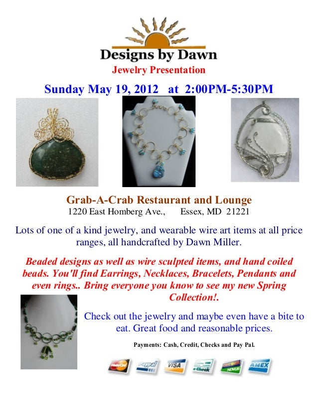 Jewelry PresentationSunday May 19, 2012 at 2:00PM-5:30PMGrab-A-Crab Restaurant and Lounge1220 East Homberg Ave., Essex, MD...