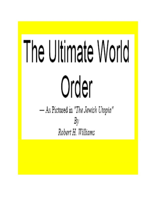 "The Ultimate World               Order                — As Pictured in ""The Jewish Utopia""                                ..."