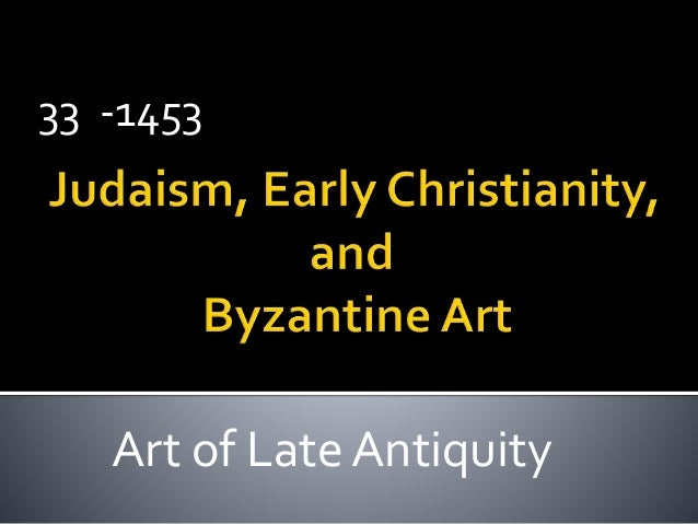 33 -1453 Art of Late Antiquity
