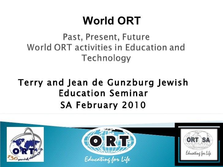 Terry and Jean de Gunzburg Jewish Education Seminar SA February 2010 World ORT