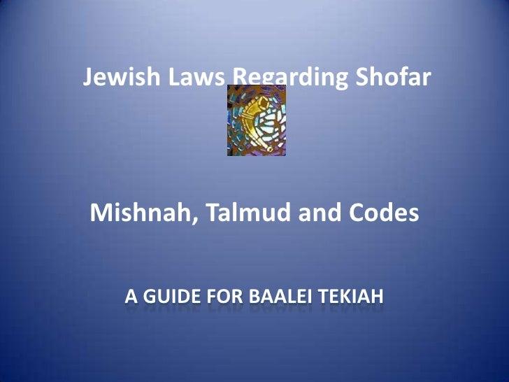 Jewish Laws Regarding ShofarMishnah, Talmud and Codes   A GUIDE FOR BAALEI TEKIAH