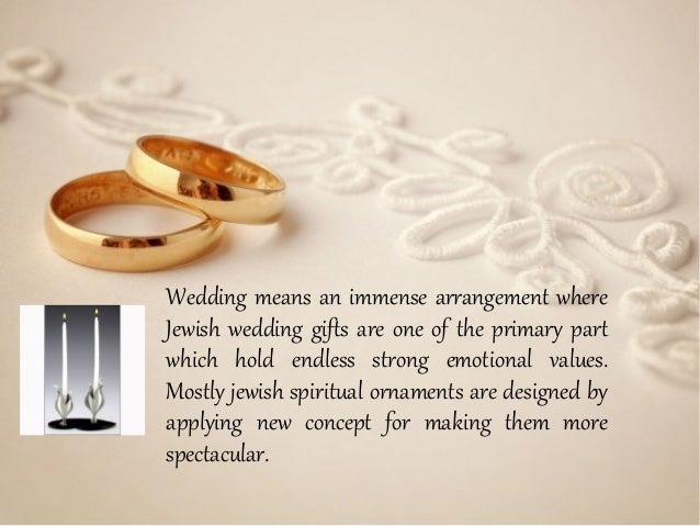 Finding Out The Most Appropriate Jewish Wedding Gifts