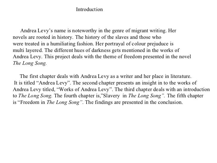 Andrea Levy's name is noteworthy in the genre of migrant writing. Her  novels are rooted in history. The history of the sl...