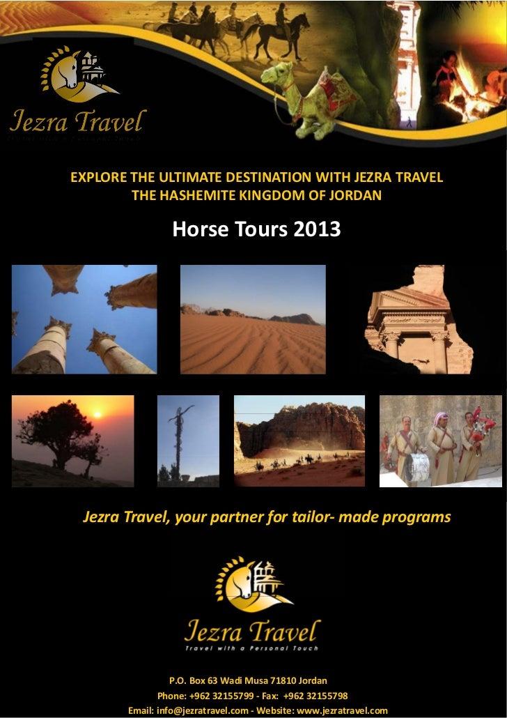 EXPLORE THE ULTIMATE DESTINATION WITH JEZRA TRAVEL        THE HASHEMITE KINGDOM OF JORDAN                Horse Tours 2013 ...