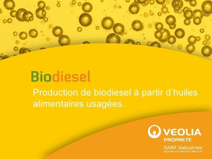 Production de biodiesel à partir d'huiles alimentaires usagées.
