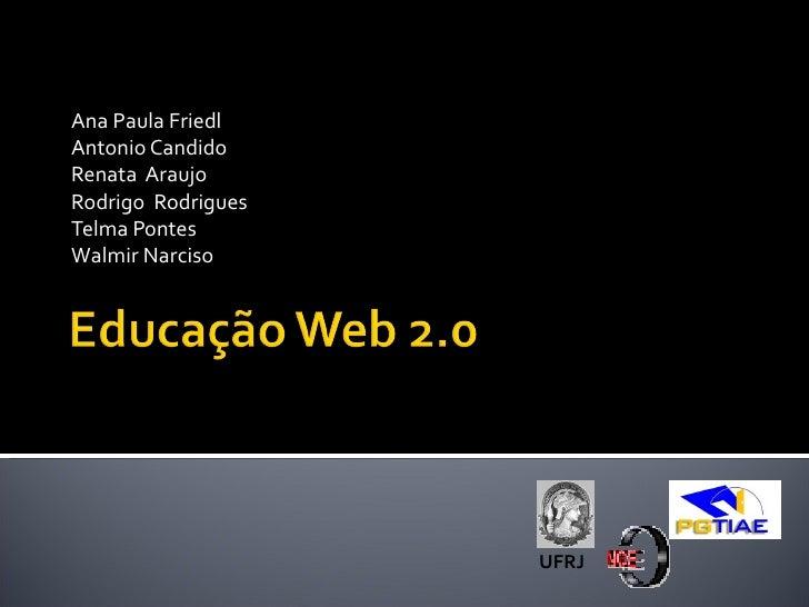 GT - 5Ana Paula FriedlAntonio CandidoRenata AraujoRodrigo RodriguesTelma PontesWalmir Narciso                    UFRJ