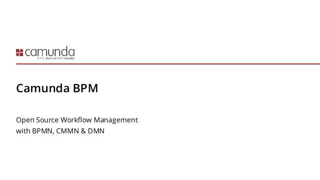 Camunda BPM Open Source Workflow Management with BPMN, CMMN & DMN