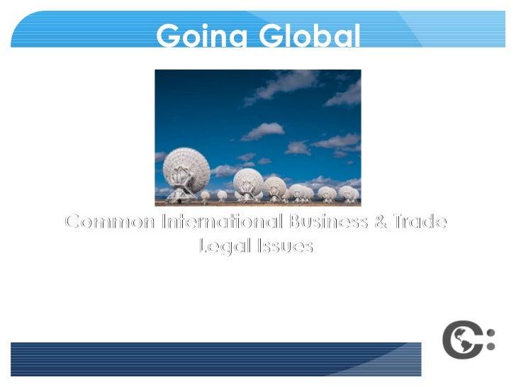 Going Global <ul><li>J. F. (Jim) Chester </li></ul><ul><li>J.D. / LL.M. / CHB / CCS </li></ul><ul><li>CHESTER/ associates,...
