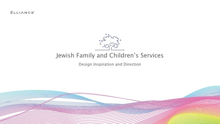 Jewish Family and Children's Services        Design Inspiration and Direction