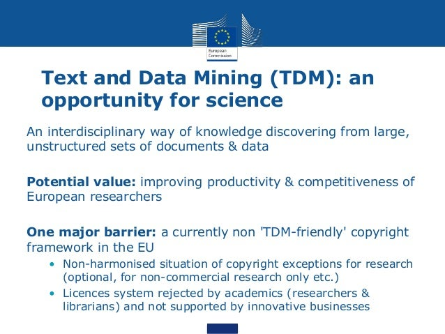 Text and Data Mining (TDM): an opportunity for science An interdisciplinary way of knowledge discovering from large, unstr...