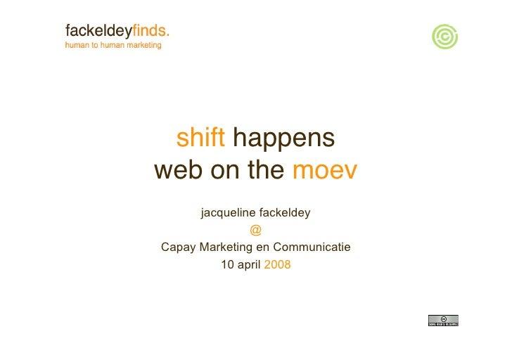 shift happens web on the moev       jacqueline fackeldey                @ Capay Marketing en Communicatie           10 apr...