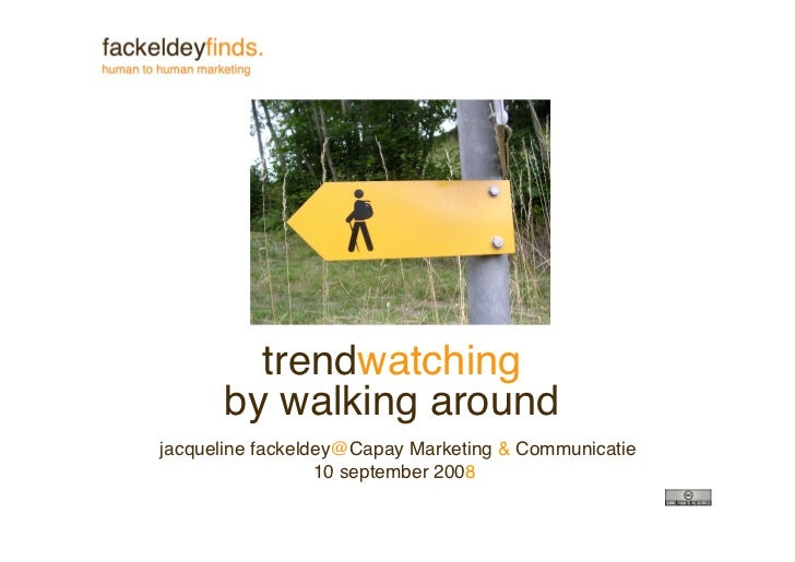 trendwatching       by walking around jacqueline fackeldey@Capay Marketing  Communicatie                   10 september 20...