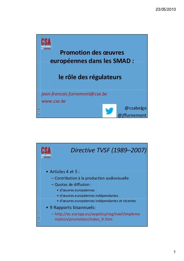 23/05/2013 1 Promotiondesœuvres européennes dans les SMAD :européennesdanslesSMAD: lerôledesrégulateurs jean‐fra...