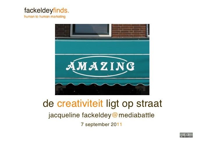 de creativiteit ligt op straat jacqueline fackeldey@mediabattle          7 september 2011