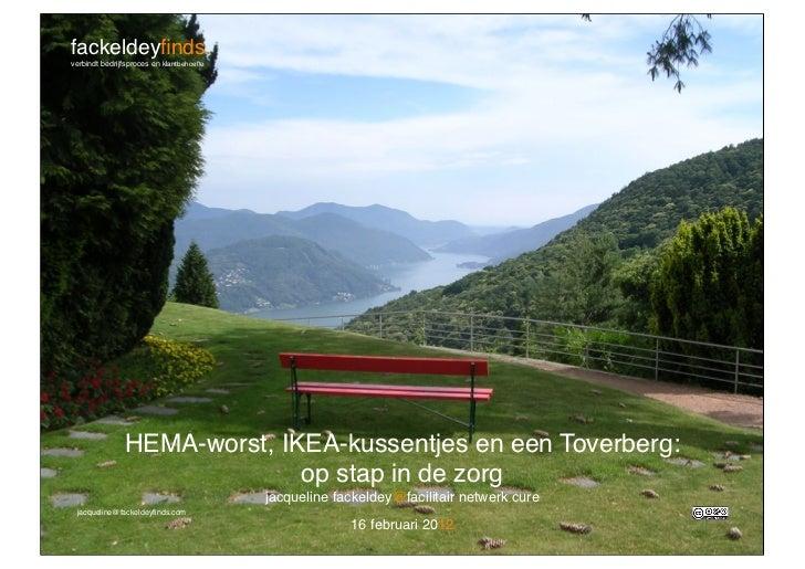 fackeldeyfinds.verbindt bedrijfsproces en klantbehoefte                HEMA-worst, IKEA-kussentjes en een Toverberg:       ...