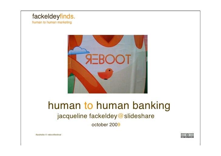 human to human banking                        jacqueline fackeldey@slideshare                                  october 200...