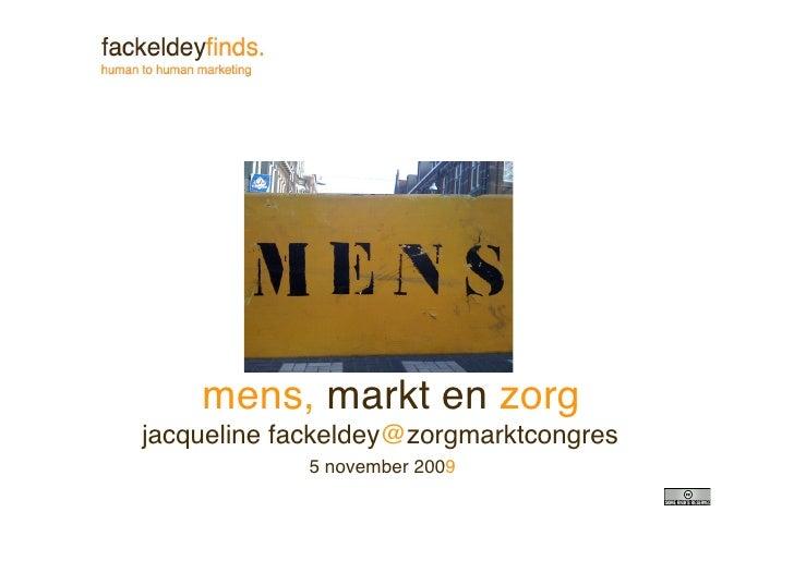 mens, markt en zorg jacqueline fackeldey@zorgmarktcongres             5 november 2009
