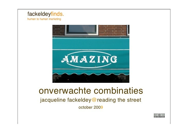 onverwachte combinaties jacqueline fackeldey@reading the street               october 2009